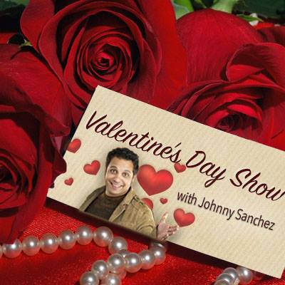 Valentine's Day w/ Johnny Sanchez